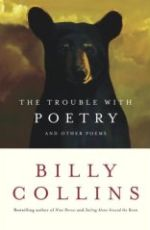 Billy Collins | The Trouble with Poetry