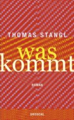 Thomas Stangl | Was kommt